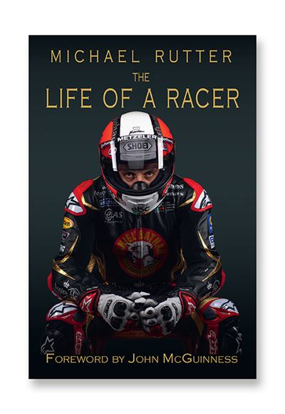 Michael Rutter - The Life of a Racer