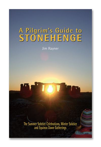 A Pilgrims Guide to Stonehenge